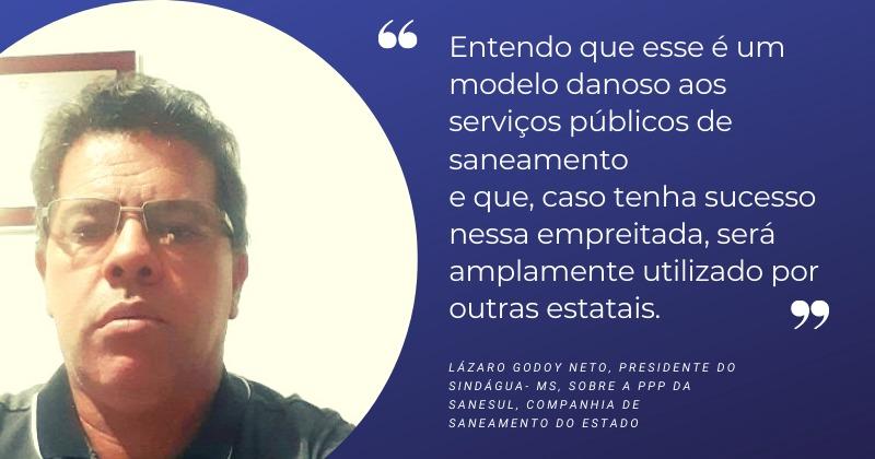 Lázaro Godoy: PPP da Sanesul desrespeita legislação e privilegia empresas privadas