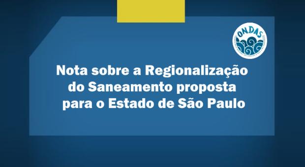 Nota sobre a Regionalização do Saneamento proposta para o Estado de São Paulo