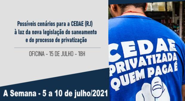 Oficina irá debater processo de privatização da CEDAE (RJ) e cenários à luz da nova legislação do saneamento